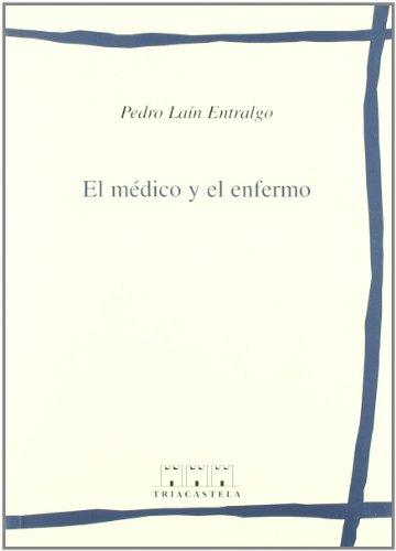 El médico y el enfermo (Humanidades médicas) (Humanidades m'dicas) por Pedro Laín Entralgo