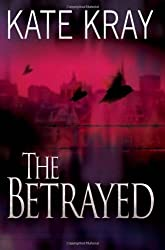 The Betrayed by Kate Kray (2010-05-03)