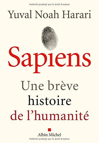 Sapiens: Une brève histoire de l'humanité par Yuval Noah Harari