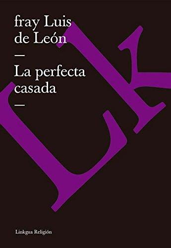 La perfecta casada (Religion) por Fray Luis de León