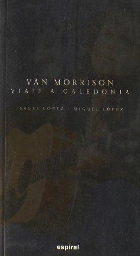 Van Morrison : viaje a Caledonia