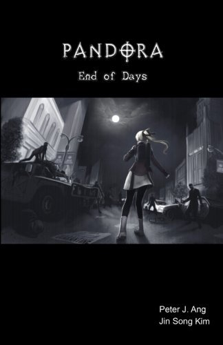 PANDORA: End of Days: A Zombie Survival-Horror Graphic Novel by Peter J. Ang (2015-04-15)