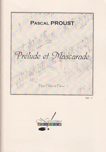 NOTISSIMO EDITEUR PROUST P. - PRELUDE ET MASCARADE - FLUTE ET PIANO Partition classique Bois Flûte traversière