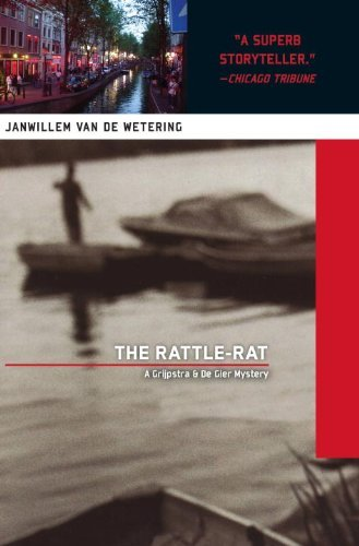 The Rattle-rat (Amsterdam Cops): Written by Janwillem Van De Wetering, 2000 Edition, (New edition) Publisher: SohoCrime,US [Paperback]