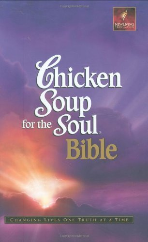 Chicken Soup for the Soul Bible-Nlt: Changing Lives One Truth at a Time by Pinon Press (2004-04-02)