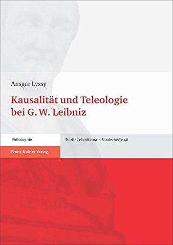 Kausalität und Teleologie bei G. W. Leibniz (Studia Leibnitiana. Sonderhefte)