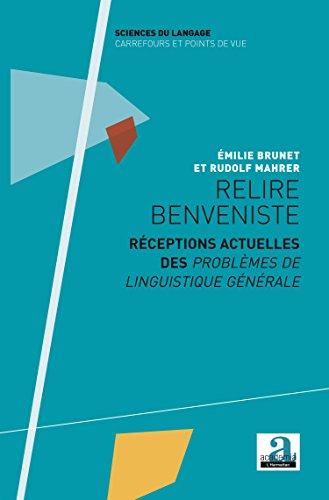 Relire Benveniste : Rceptions actuelles des Problmes de linguistique gnrale