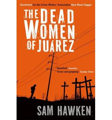 [(The Dead Women of Juarez)] [Author: Sam Hawken] published on (October, 2012)
