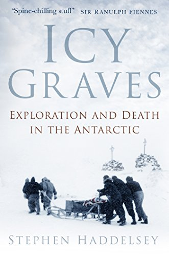 Icy Graves: Exploration and Death in the Antarctic (English Edition)