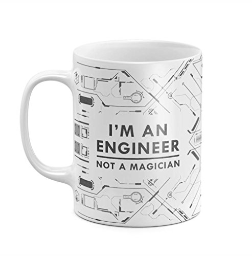 I'm An Engineer Not A Magican Engineering Profession Hardwork Quote 11 ounce Ceramic Tea Coffee Mug...
