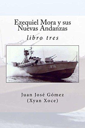 Ezequiel Mora y sus Nuevas Andanzas por Juan Gómez Leyva