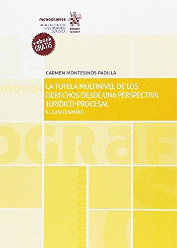 La Tutela Multinivel de los Derechos Desde una Perspectiva Jurídico Procesal (Monografías)