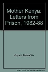 Mother Kenya: Letters from Prison, 1982-88
