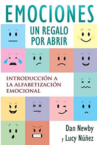 Emotions, un Regalo por Abrir: Introducción a la Alfabetización Emocional por Dan Newby