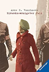 Einundzwanzigster Juli by Anne C Voorhoeve (2011-01-01)