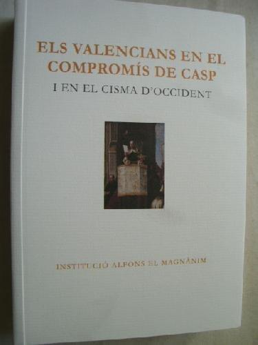 ELS VALENCIANS EN EL COMPROMS DE CASP I EN EL CISMA DOCCIDENT [Paperback] [Jan 01, 2013] Sin autor