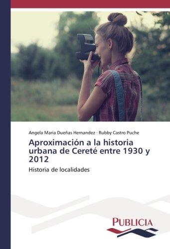 Aproximación a la historia urbana de Cereté entre 1930 y 2012: Historia de localidades