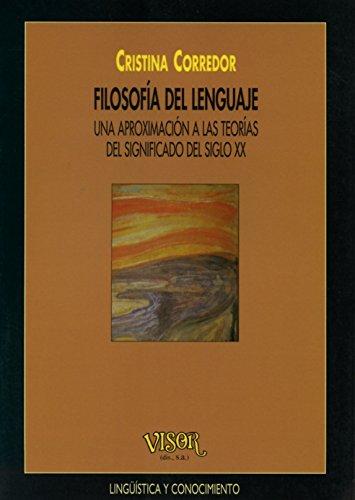 Filosofía del lenguaje : una aproximación a las teorías del significado del siglo XX