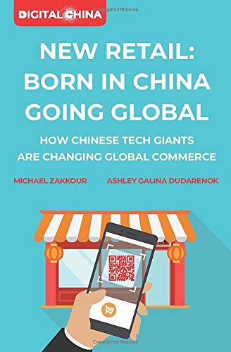 New Retail Born in China Going Global: How Chinese Tech Giants Are Changing Global Commerce China