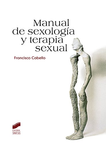 Manual de sexología y terapia sexual por Francisco Cabello