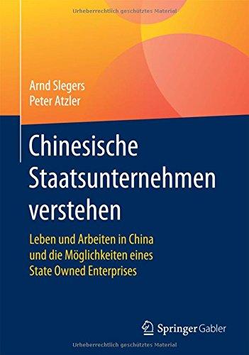 chinesische-staatsunternehmen-verstehen-leben-und-arbeiten-in-china-und-die-moglichkeiten-eines-stat