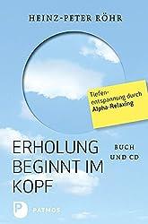 Erholung beginnt im Kopf: Tiefenentspannung durch Alpha-Relaxing