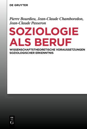 Soziologie als Beruf: Wissenschaftstheoretische Voraussetzungen soziologischer Erkenntnisse