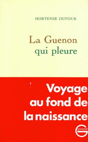 La guenon qui pleure (Littérature Française) par [Dufour, Hortense]
