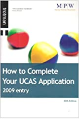 How to Complete Your UCAS Application 2009 Entry (Getting Into) (Getting Into) by Trotman & Co Ltd (2008-05-15) Paperback