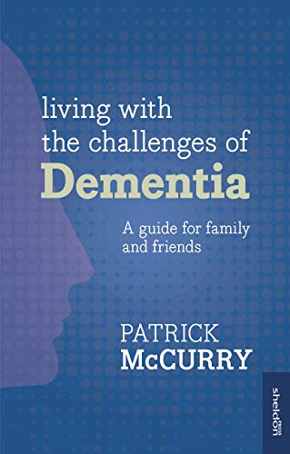 Living with the Challenges of Dementia (English Edition)