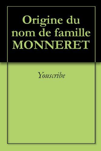 Origine du nom de famille MONNERET (Oeuvres courtes)