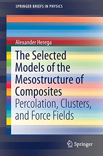 The Selected Models of the Mesostructure of Composites: Percolation, Clusters, and Force Fields (SpringerBriefs in Physics) -