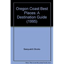 Oregon Coast Best Places: A Destination Guide (1995)