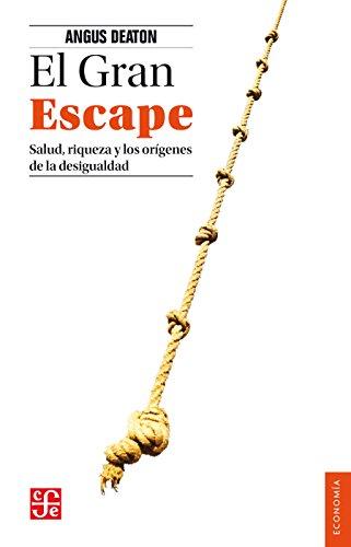 El Gran Escape. Salud, riqueza y los orígenes de la desigualdad (Economia) por Angus Deaton