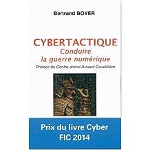 Cybertactique :  Conduire la Guerre Numerique