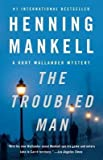 By Henning Mankell ( Author ) [ Troubled Man Vintage Crime/Black Lizard By Apr-2012 Paperback