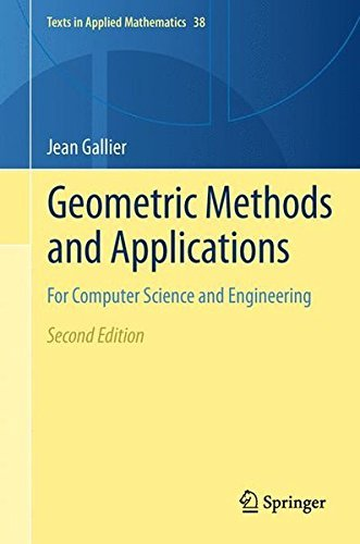 Geometric Methods and Applications: For Computer Science and Engineering (Texts in Applied Mathematics) by Jean Gallier (2011-03-08)