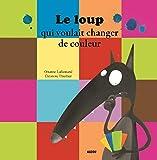LE LOUP QUI VOULAIT CHANGER DE COULEUR (Version grand format)