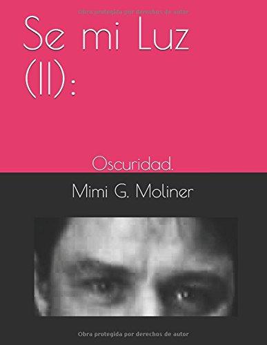 Se mi Luz (II):: Oscuridad. (Trilogía: El Titiritero)