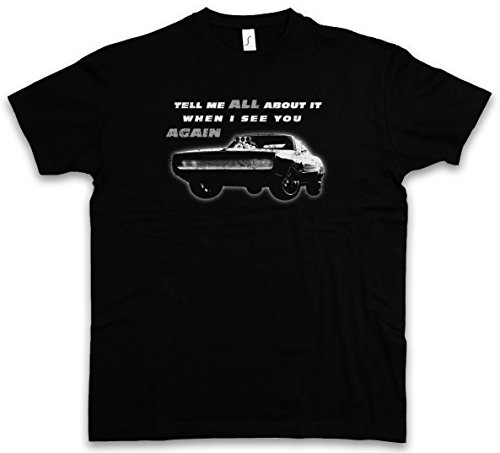Urban Backwoods Tell Me All About IT When I See You Again T-Shirt – Vin Fast Car and The Diesel Furious Taglie S – 5XL Nero