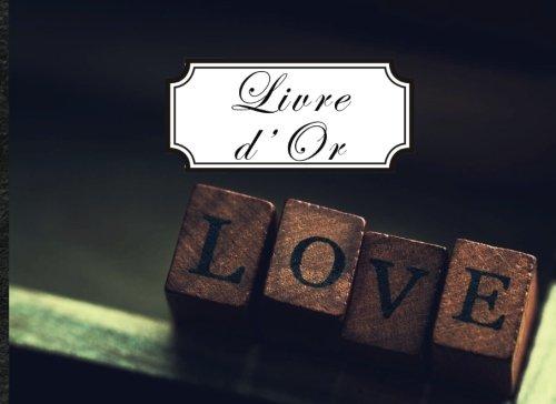 Livre d'Or: Format paysage - 100 pages - Love - Lettres bois - Scrabble