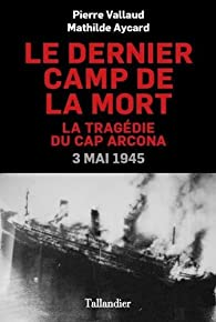 Le dernier camp de la mort par Pierre Vallaud