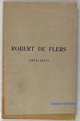 Discours prononcés aux obsèques de Robert de Flers le 4 août 1927