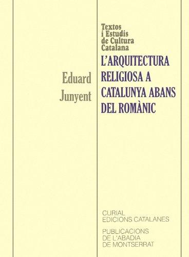L'arquitectura religiosa a Catalunya abans del romànic (Textos i Estudis de Cultura Catalana)
