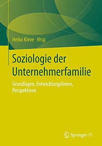 Soziologie der Unternehmerfamilie: Grundlagen, Entwicklungslinien, Perspektiven