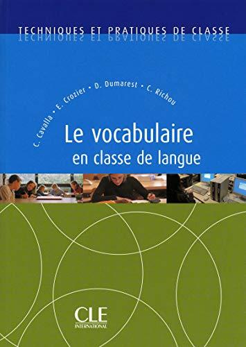 Le vocabulaire en classe de langue - Techniques et pratiques de classe - Livre