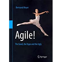 [(Agile! : The Good, the Hype and the Ugly)] [By (author) Bertrand Meyer] published on (April, 2014)