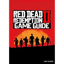 Red Dead Redemption 2 Game Guide (Tips And Tricks, Secrets, Collectibles, Trophies, Achievements, Maps and More)
