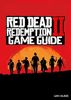 Red Dead Redemption 2 Game Guide (Tips And Tricks, Secrets,...