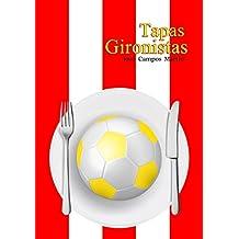 Tapas Gironistas: Conoce las  Tapas de los mejores Futbolistas de la Historia del Girona CF (1.930-Hoy)
